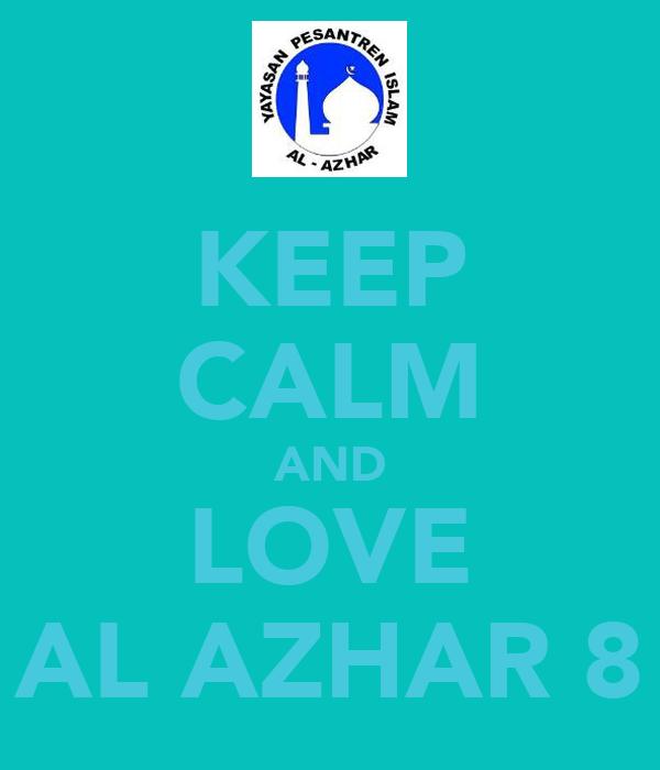 KEEP CALM AND LOVE AL AZHAR 8