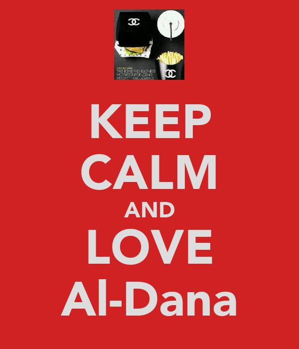 KEEP CALM AND LOVE Al-Dana