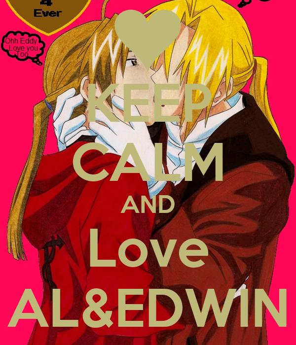 KEEP CALM AND Love AL&EDWIN