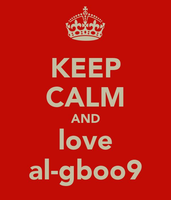 KEEP CALM AND love al-gboo9