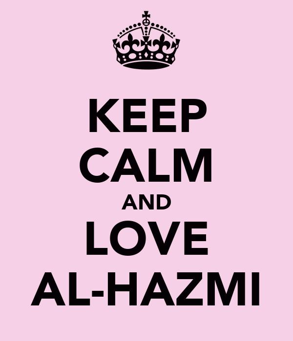 KEEP CALM AND LOVE AL-HAZMI