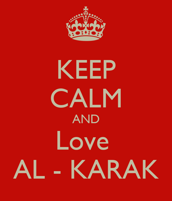 KEEP CALM AND Love  AL - KARAK