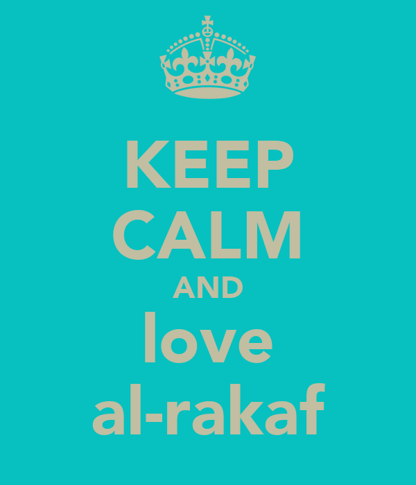 KEEP CALM AND love al-rakaf