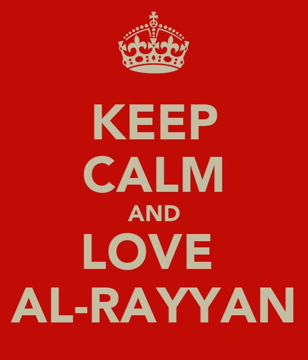 KEEP CALM AND LOVE  AL-RAYYAN
