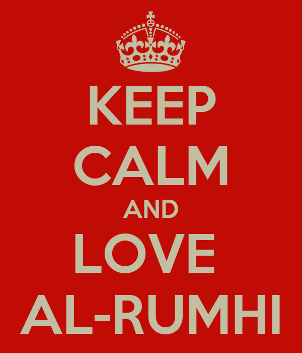 KEEP CALM AND LOVE  AL-RUMHI