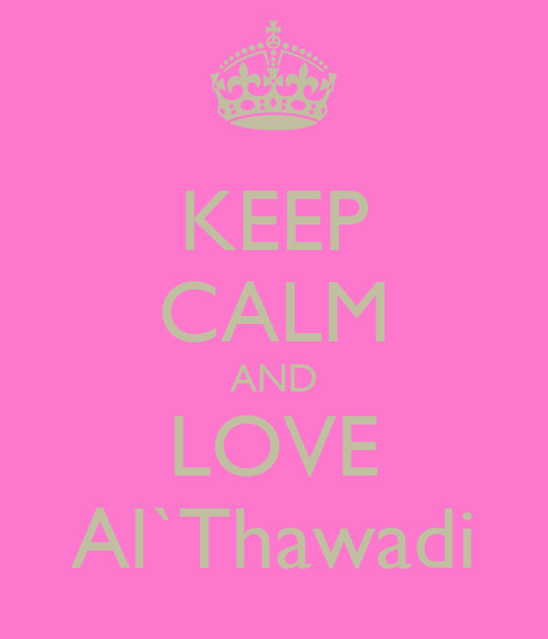 KEEP CALM AND LOVE Al`Thawadi