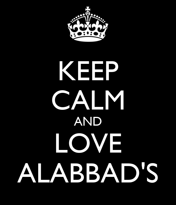 KEEP CALM AND LOVE ALABBAD'S