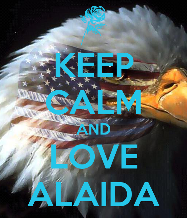 KEEP CALM AND LOVE ALAIDA