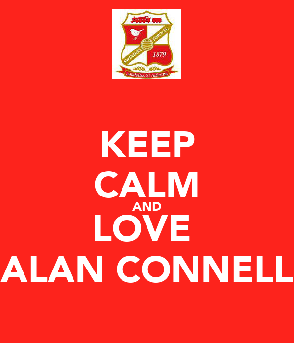 KEEP CALM AND LOVE  ALAN CONNELL