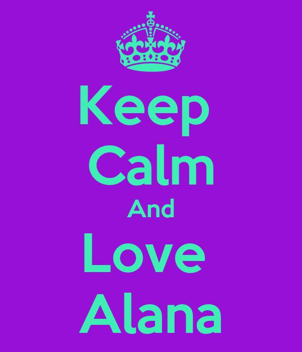 Keep  Calm And Love  Alana