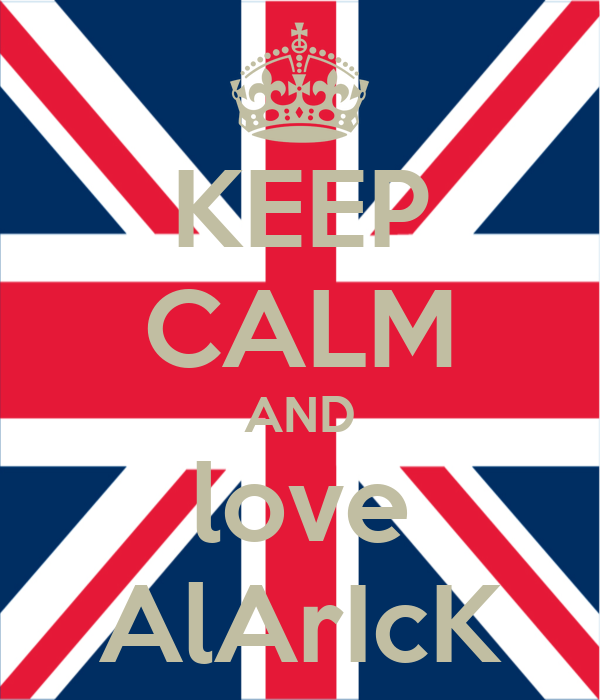 KEEP CALM AND love AlArIcK