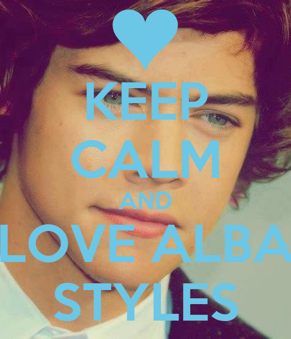 KEEP CALM AND LOVE ALBA STYLES
