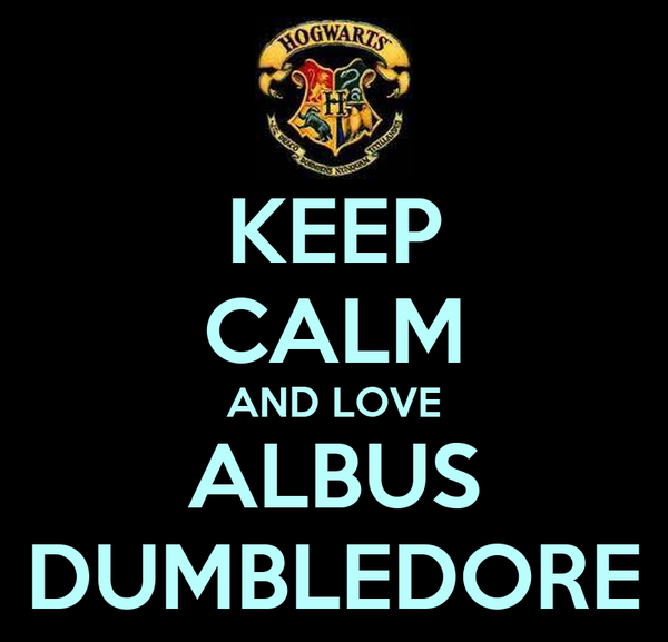 KEEP CALM AND LOVE ALBUS DUMBLEDORE