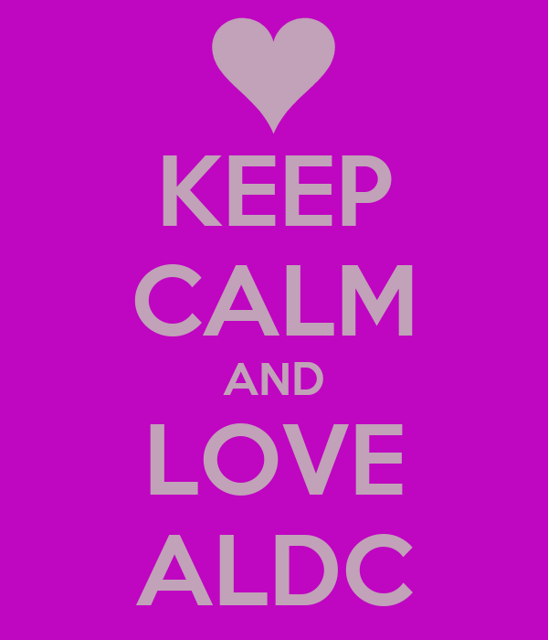 KEEP CALM AND LOVE ALDC
