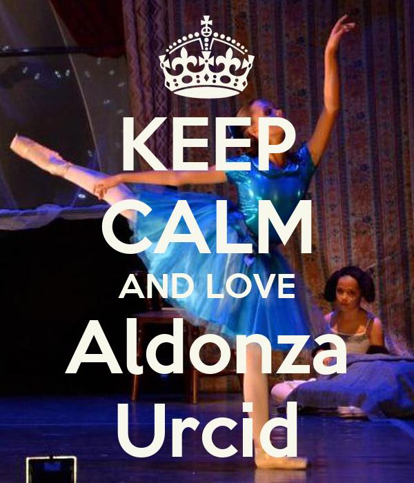 KEEP CALM AND LOVE Aldonza Urcid