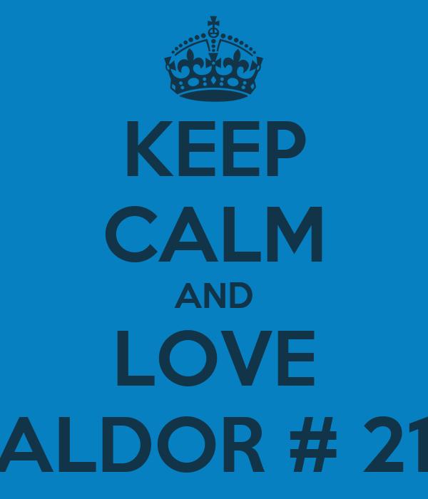 KEEP CALM AND LOVE ALDOR # 21