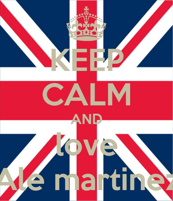 KEEP CALM AND love Ale martinez