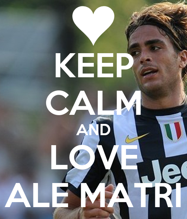 KEEP CALM AND LOVE ALE MATRI