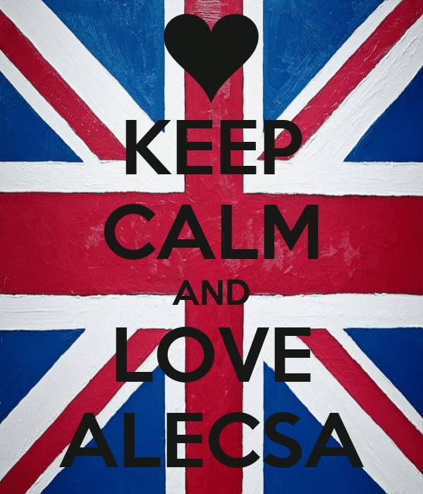 KEEP CALM AND LOVE ALECSA
