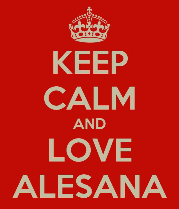 KEEP CALM AND LOVE ALESANA