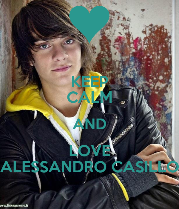 KEEP CALM AND LOVE ALESSANDRO CASILLO