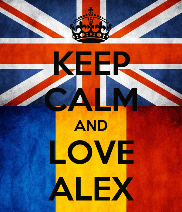 KEEP CALM AND LOVE ALEX