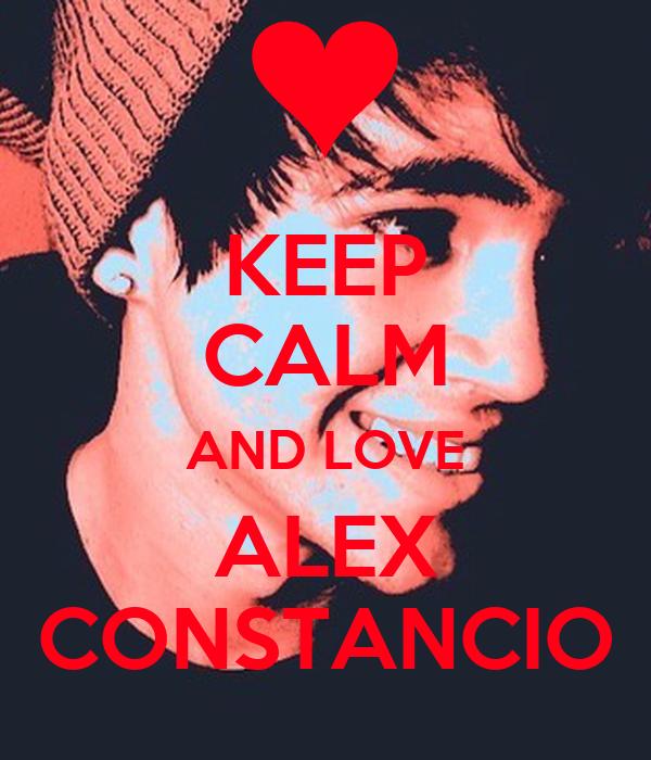 KEEP CALM AND LOVE ALEX CONSTANCIO