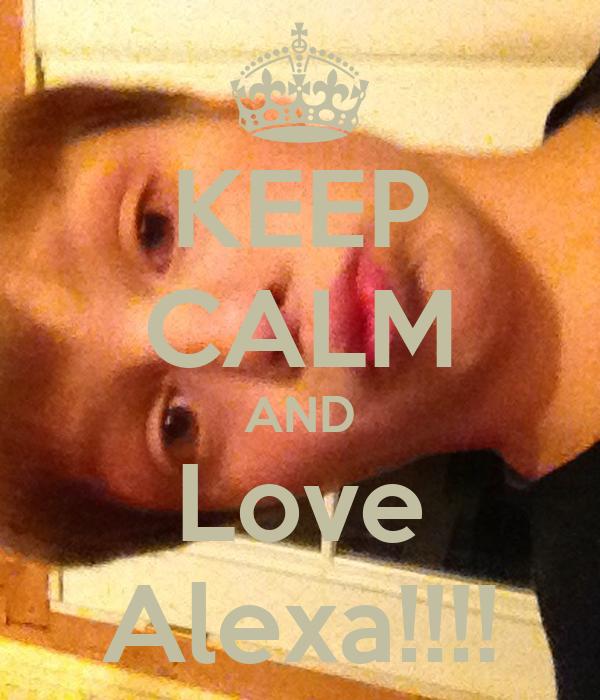 KEEP CALM AND Love Alexa!!!!