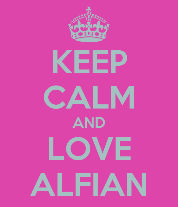 KEEP CALM AND LOVE ALFIAN