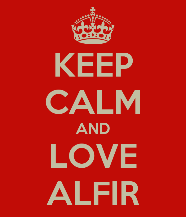 KEEP CALM AND LOVE ALFIR