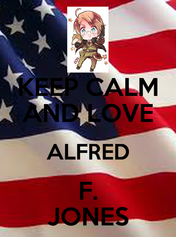 KEEP CALM AND LOVE ALFRED F. JONES