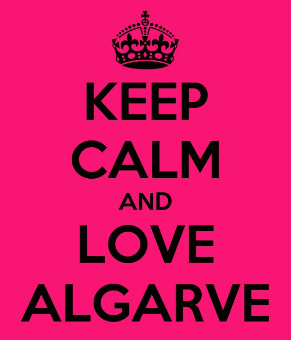 KEEP CALM AND LOVE ALGARVE