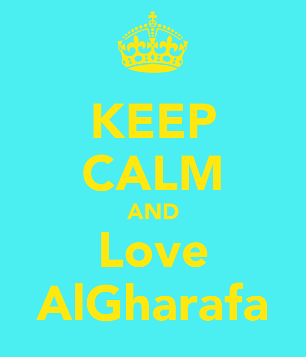 KEEP CALM AND Love AlGharafa