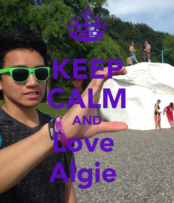 KEEP CALM AND Love  Algie