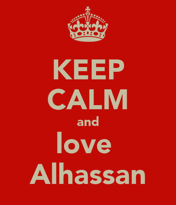 KEEP CALM and love  Alhassan