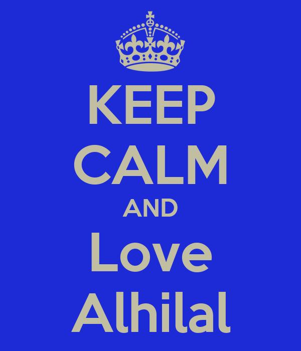 KEEP CALM AND Love Alhilal