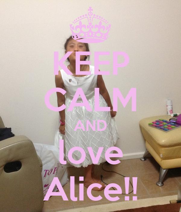KEEP CALM AND love Alice!!