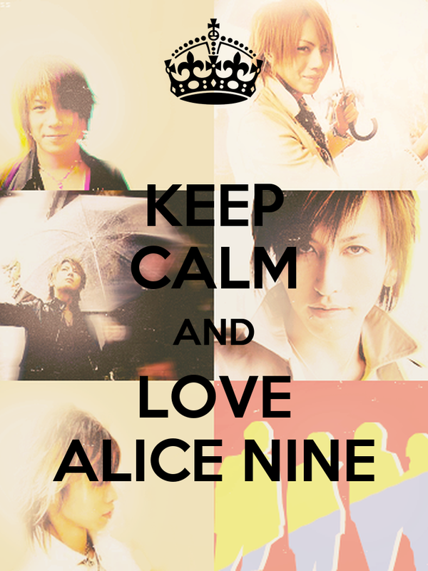 KEEP CALM AND LOVE ALICE NINE