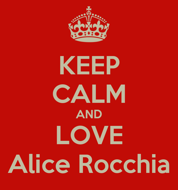 KEEP CALM AND LOVE Alice Rocchia