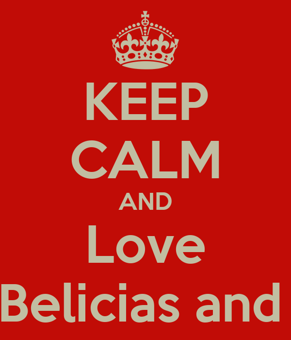 KEEP CALM AND Love Alicia Belicias and madie