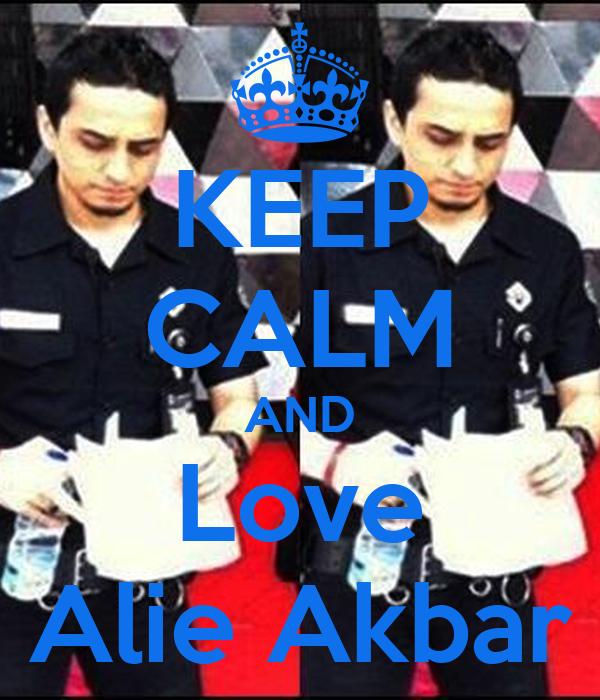KEEP CALM AND Love Alie Akbar