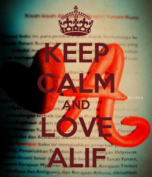 KEEP CALM AND LOVE ALIF