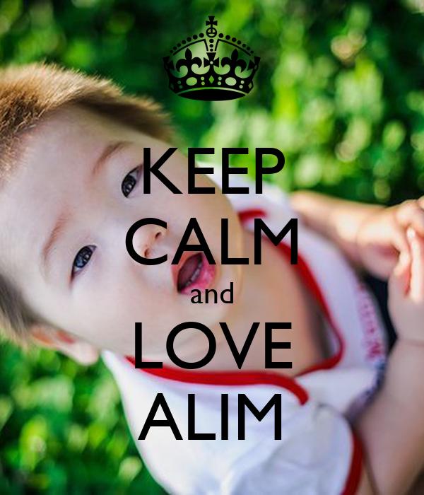 KEEP CALM and LOVE ALIM