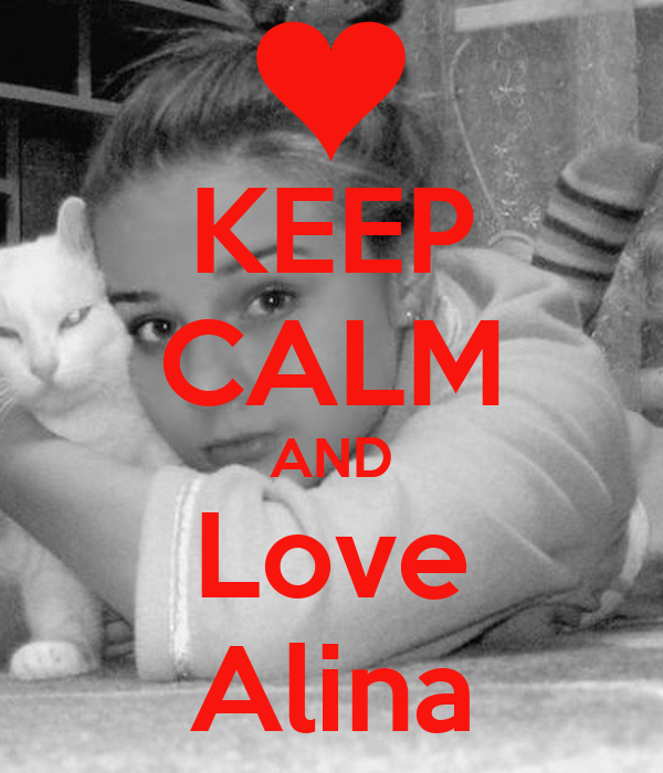 KEEP CALM AND Love Alina
