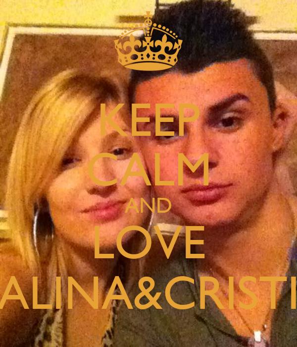 KEEP CALM AND LOVE ALINA&CRISTI