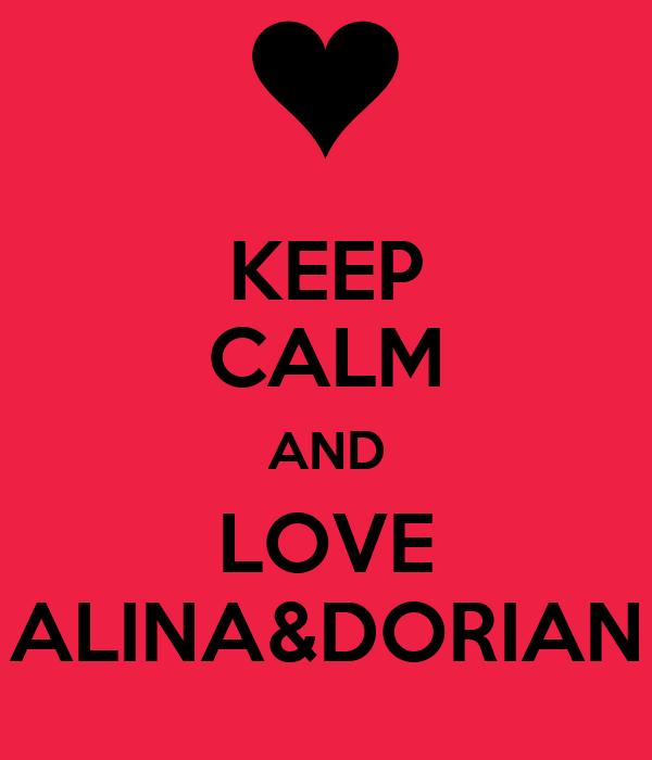 KEEP CALM AND LOVE ALINA&DORIAN