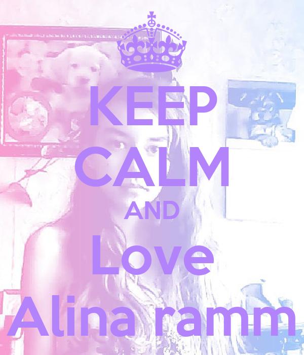 KEEP CALM AND Love Alina ramm