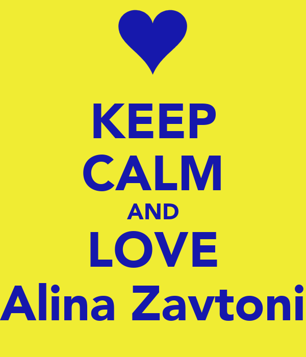 KEEP CALM AND LOVE Alina Zavtoni