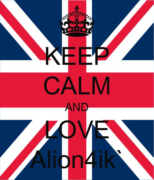 KEEP CALM AND LOVE Alion4ik`