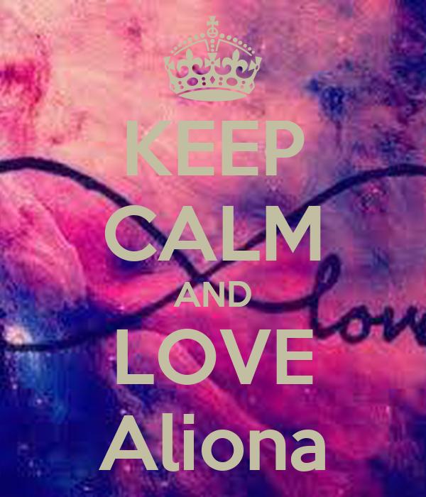 KEEP CALM AND LOVE Aliona